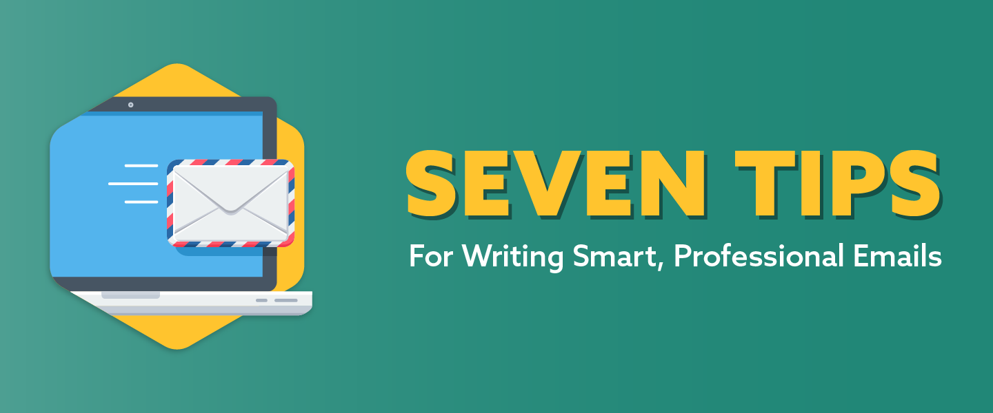 seven tips for writing smart, professional emails