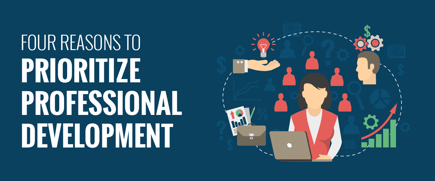 four reasons to prioritize professional development